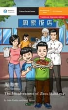 The Misadventures of Zhou Haisheng - Mandarin Companion Graded Readers Breakthrough Level, Traditional Chinese Edition ebook by John Pasden, Jared Turner