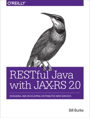 RESTful Java with JAX-RS 2.0 ebook by Burke