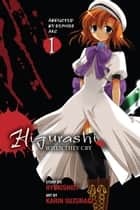 Higurashi When They Cry: Abducted by Demons Arc, Vol. 1 ebook by Karin Suzuragi, Ryukishi07