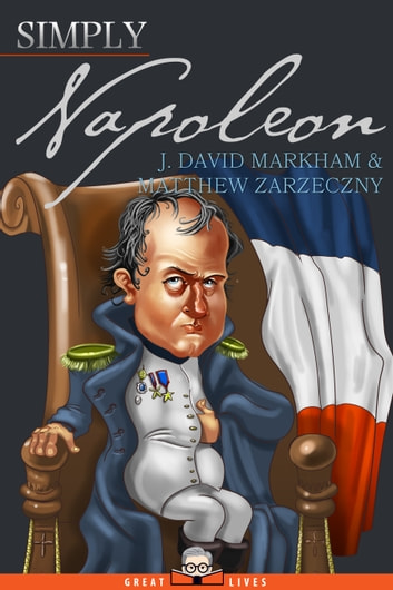 Simply Napoleon ebook by J. David Markham,Matthew Zarzeczny
