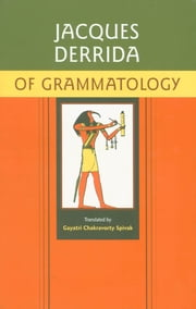 Of Grammatology ebook by Jacques Derrida,Gayatri Chakravorty Spivak