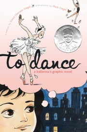 To Dance - A Ballerina's Graphic Novel ebook by Siena Cherson Siegel