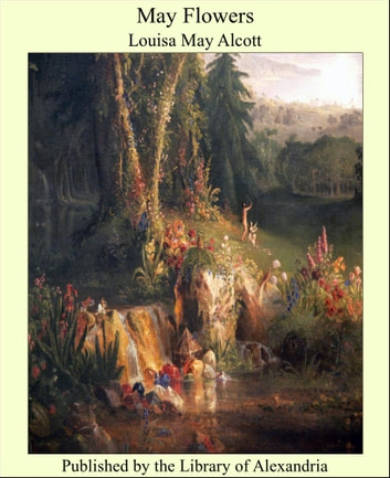 May Flowers ebook by Louisa May Alcott