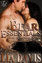 Bear Essentials - Bears of Blackrock, #1 eBook von Lia Davis