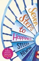 Seven Steps to Happiness ebook by Stella Newman