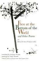 Face at the Bottom of the World and Other Poems ebook by Hagiwara Sakutaro, Graeme Wilson, York Wilson
