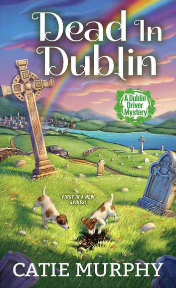 Dead in Dublin ebook by Catie Murphy