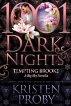 Tempting Brooke: A Big Sky Novella ebook by Kristen Proby