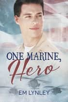 One Marine, Hero ebook by