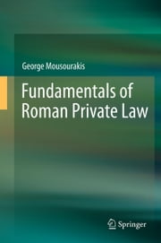 Fundamentals of Roman Private Law ebook by George Mousourakis