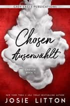 Chosen – Auserwählt eBook by Josie Litton