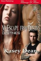 No Escape from Destiny ebook by Kasey Dean