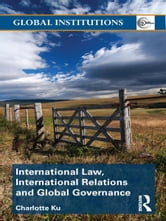 International Law, International Relations and Global Governance ebook by Charlotte Ku