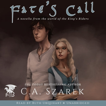 Fate's Call (A Novella from the World of the King's Riders) audiobook by C.A. Szarek