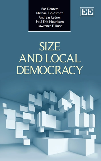 Size and Local Democracy ebook by Denters,S.A.H.,Goldsmith,M.J.F.,Ladner,A.
