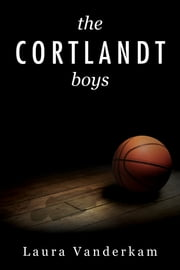 The Cortlandt Boys ebook by Laura Vanderkam
