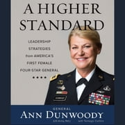 A Higher Standard - Leadership Strategies from America's First Female Four-Star General audiobook by Ann Dunwoody