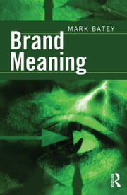 Brand Meaning ebook by Batey, Mark