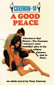 Coxeman #14 - Good Peace, A ebook by Troy Conway