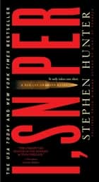 I, Sniper - A Bob Lee Swagger Novel ebook by Stephen Hunter