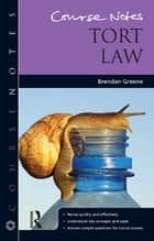 Course Notes: Tort Law ebook by Brendan Greene