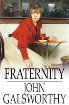 Fraternity ebook by John Galsworthy