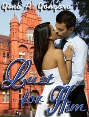 Lust For Him ebook by Gina Gongora