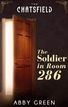 The Soldier In Room 286 電子書籍 by Abby Green