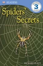 DK Readers L3: Spiders' Secrets ebook by Richard Platt