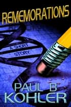 Rememorations ebook by Paul B Kohler