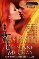 Obsessed: The Box Set ebook by Cheyenne McCray, Jaymie Holland