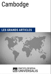 Cambodge - Les Grands Articles d'Universalis ebook by Encyclopaedia Universalis