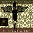 Canterville Ghost, The - Classic Tales Edition audiobook by Oscar Wilde