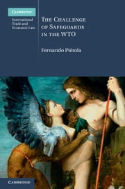 The Challenge of Safeguards in the WTO ebook by Fernando Piérola