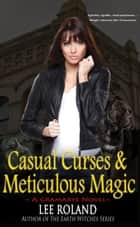 Casual Curses & Meticulous Magic ebook by