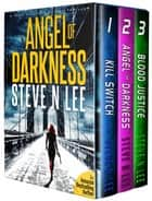 Angel of Darkness Action Thrillers Books 01-03 ebook by Steve N. Lee
