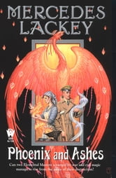 Phoenix and Ashes - Elemental Masters #3 ebook by Mercedes Lackey