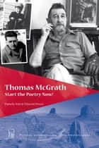 Thomas McGrath. Start the Poetry Now! ebook by Linda Mc Carrinton, Jack Beeching, Dale Jacobson,...