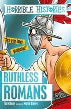 Horrible Histories: Ruthless Romans ebooks by Terry Deary