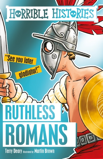 Horrible Histories: Ruthless Romans ebook by Terry Deary