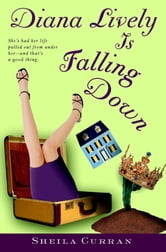 Diana Lively is Falling Down ebook by Sheila Curran