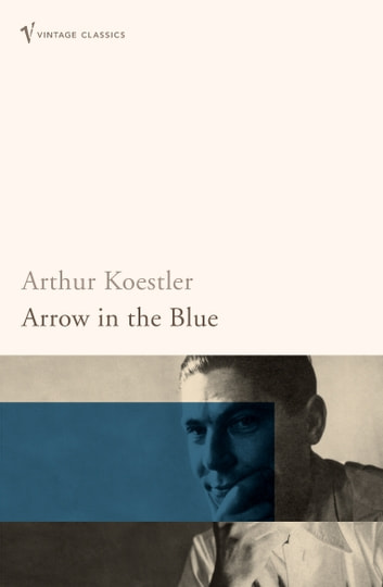 Arrow In The Blue ebook by Arthur Koestler