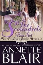 The Scoundrels Boxed Set ebook by Annette Blair