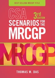 CSA Scenarios for the MRCGP, third edition - Frameworks for Clinical Consultations ebook by Thomas Das