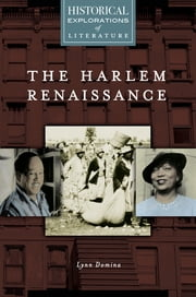 Harlem Renaissance, The: A Historical Exploration of Literature ebook by Lynn Domina