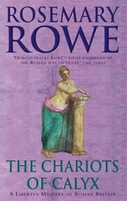 The Chariots of Calyx ebook by Rosemary Rowe