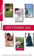 12 romans Passions + 1 gratuit (n° 743 à 748 - Septembre 2018) ebook by Collectif