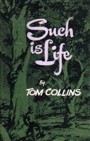 Such is Life ebook by Tom Collins