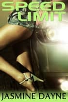 Speed Limit ebook by Jasmine Dayne