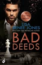 Bad Deeds: Dirty Money 3 ebook by Lisa Renee Jones